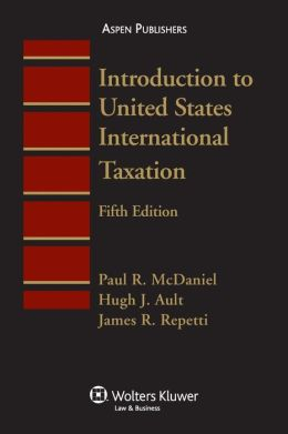 Introduction to US International Taxation (Aspen Student Treatise Series)