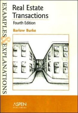 Examples & Explanations: Real Estate Transactions, 4th Ed.