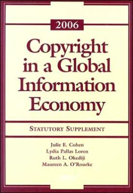 Copyright in a Global Information Economy, 2006 Statutory and Case Supplement