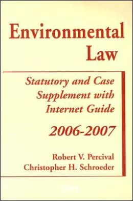 Environmental Law, 2006-2007 Case and Statutory Supplement