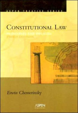 Constitutional Law: Principles and Policies, Third Edition (Aspen Treatise Series)