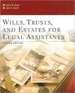 Wills, Trusts, and Estates for Legal Assistants, Second Edition