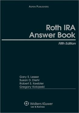 Roth Ira Answer Book, Fifth Edition
