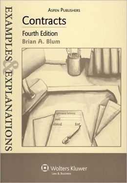 Examples & Explanations: Contracts, 4th Ed.