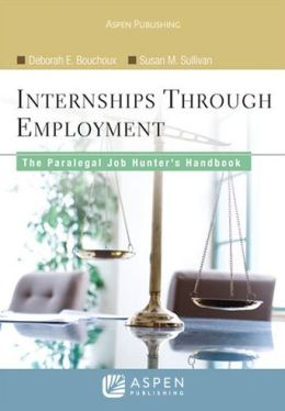 Internships through Employment: The Paralegal Job Hunter's Handbook