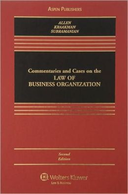 Commentaries and Cases on the Law of Business Organization, Second Edition