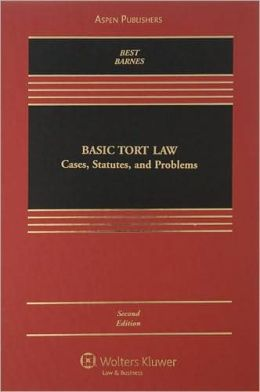 Basic Tort Law: Cases, Statutes, and Problems, Second Edition