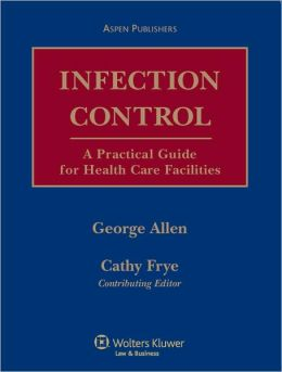 Infection Control: A Practical Guide for Health Care Facilities