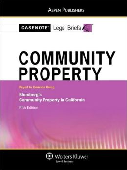 Casenote Legal Briefs: Community Property