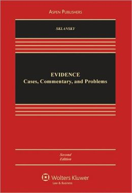 Evidence: Cases, Commentary, and Problems, Second Edition