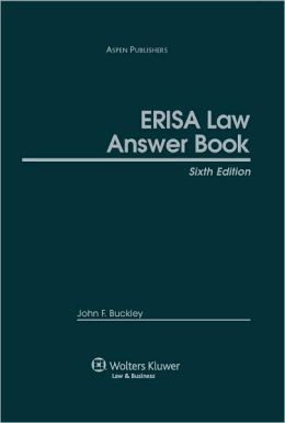 ERISA Law Answer Book, Sixth Edition