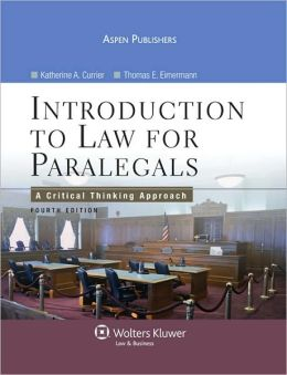 Introduction to Law for Paralegals: A Critical Thinking Approach, Fourth Edition