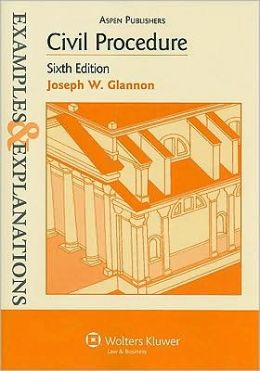 Examples & Explanations: Civil Procedure, 6th Ed.