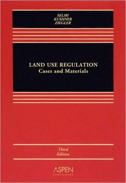 Land Use Regulation: Cases and Materals, Third Edition