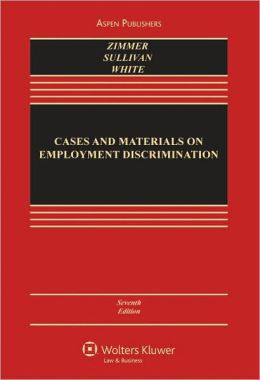 Cases and Materials on Employment Discrimination, Seventh Edition