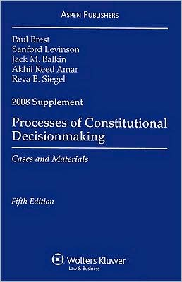 Processes of Constitutional Decisionmaking, 2008 Case Supplement