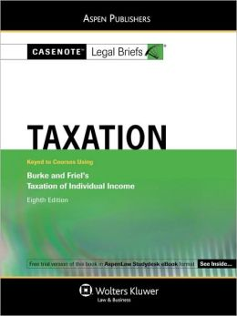 Casenote Legal Briefs: Taxation