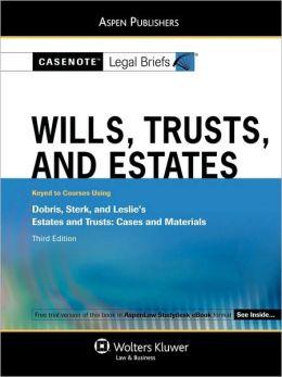 Casenote Legal Briefs: Wills, Trusts, and Estates