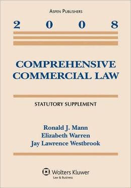 Comprehensive Commercial Law, 2008 Statutory Supplement