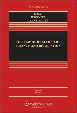 The Law of Health Care Finance and Regulation, Second Edition