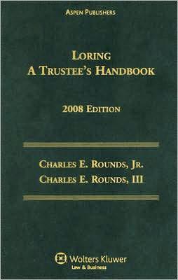 Loring: A Trustee's Handbook, 2008 Edition