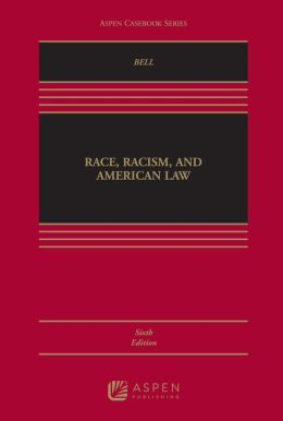 Race, Racism, And American Law, Sixth Edition