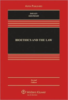 Bioethics and the Law, Second Edition