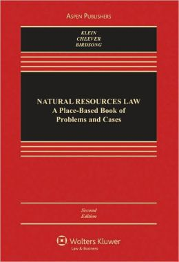 Natural Resources Law: A Place-Based Book of Problems and Cases, Second Edition