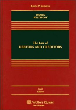 The Law of Debtors and Creditors: Text, Cases, and Problems