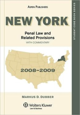 New York Penal Law And Related Provisions With Commentary, 2008-2009 Edition