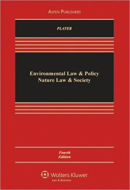 Environmental Law and Policy: Nature, Law and Society, Fourth Edition