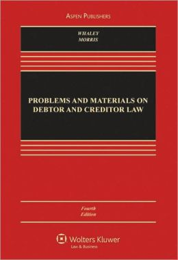Problems and Materials on Debtor and Creditor Law, Fourth Edition