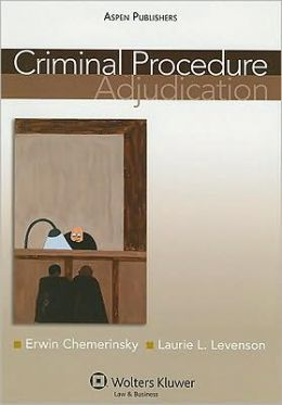 Criminal Procedure: Adjudication