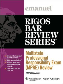 Multistate Professional Responsibility Exam (Mpre) Review 2009 Ed