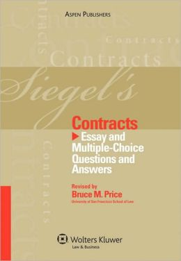 Siegel's Contracts: Essay and Multiple-Choice Questions and Answers