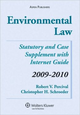 Environmental Law: Statutory and Case Supplement with Internet Guide, 2009-2010