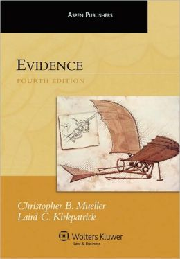 Evidence, Fourth Edition (Aspen Treatise Series)