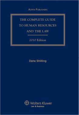 Complete Guide to Human Resources and the Law, 2010 Edition