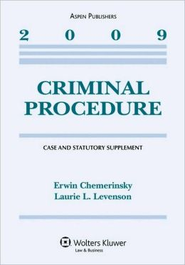 Criminal Procedure, 2009 Case And Statutory Supplement