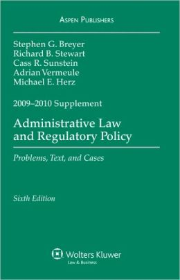 Administrative Law and Regulatory Policy: 2009-2010 Supplement