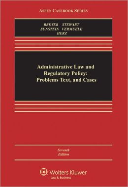 Administrative Law and Regulatory Policy: Problems Text, and Cases