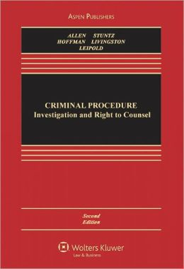Criminal Procedure: Investigation and Right to Counsel, Second Edition