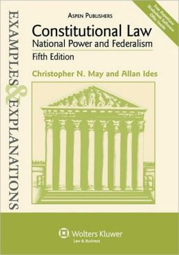 Constitutional Law (Examples amd Explanations Series)
