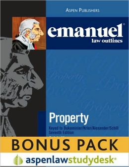Emanuel Law Outline: Property keyed to Dukeminier 7E