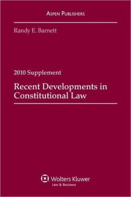 Recent Developments in Constitutional Law, 2010 Case Supplement