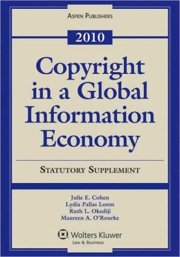Copyright Global Information Economy, 2010 Case and Statutory Supplement