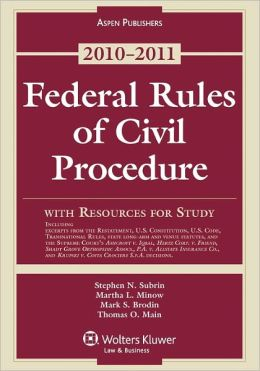 Federal Rules of Civil Procedure with Resources for Study, 2010-2011 Edition