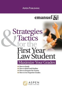 Strategies & Tactics for the First Year Law Student (Maximize Your Grades)