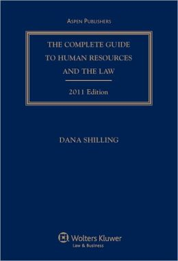 Complete Guide to Human Resources and the Law, 2011 Edition