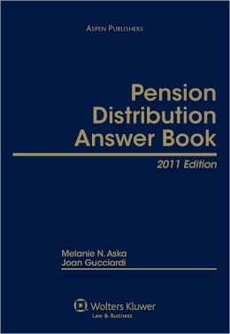 Pension Distribution Answer Book, 2011 Edition